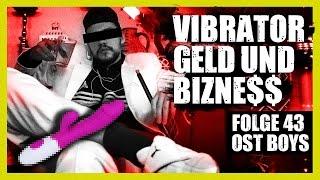 VIBRATOR GELD UND BIZNE$$ 😍  43. FOLGE OST BOYS