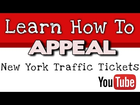 How To APPEAL A Traffic Ticket In New York