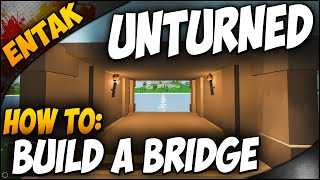 Unturned Crafting Guide ➤ How To Build A Bridge & Different Types Of Bridges