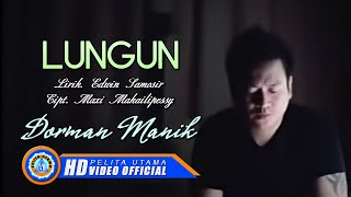 DORMAN MANIK - LUNGUN (Official Music Video) Mp3