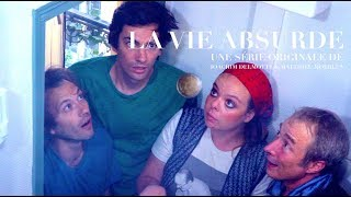 La Vie ABSURDE - Saison UNE - Episode 1 (with english sub) Web Série