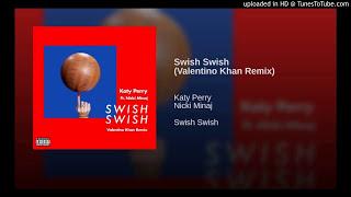 Katy Perry Swish Swish Valentino Khan Remix feat.Nicki Minaj.mp3