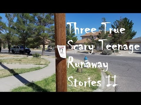 Three True Scary Teenage Runaway Stories II