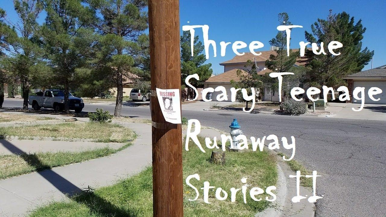 Three True Scary Teenage Runaway Stories II