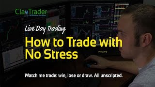 Live Day Trading - How to Trade with No Stress