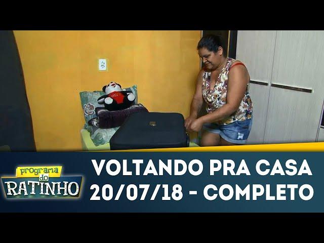De volta pra casa | Programa do Ratinho (20/07/2018)