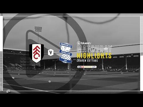 HIGHLIGHTS | Fulham v Blues