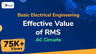 Effective Value of RMS - AC Circuits - Basic Electrical Engineering - First Year Engineering