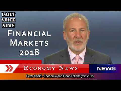 Peter Schiff - The Next Financial Market Crash - The Bubble Collapse 2018