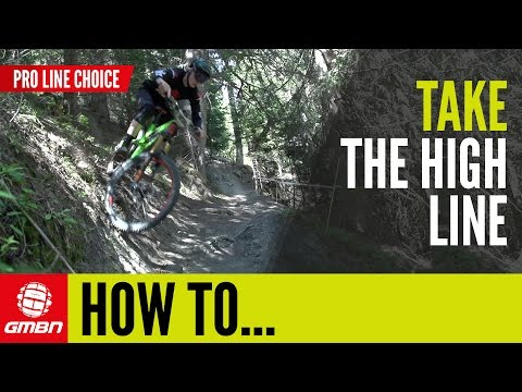 How To Ride The High Line | MTB Skills
