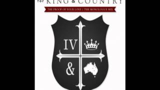 For King and Country - The Proof of Your Love Monologue Mix (Radio Version)