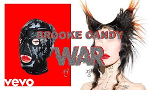 Brooke Candy - WAR [OFFICIAL LYRICS]