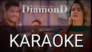 Diamond Karaoke Instrumental Gurnam Bhullar | Latest Punjabi Songs karaoke