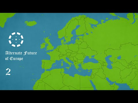 Alternate Future of Europe Episode 2 - New Powers