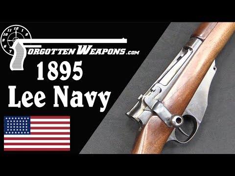 6mm Navy Straight Pull: The 1895 Lee Navy Rifle