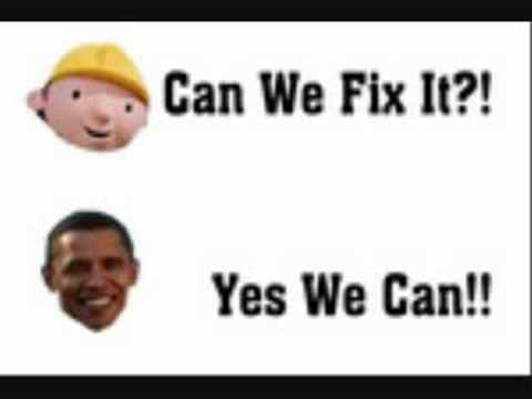 Obama bob the builder for prez yes we can youtube for Bett yes we can