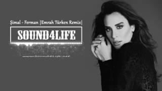 Şimal - Ferman (Emrah Türken Remix)