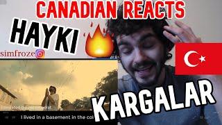 Canadian Reacts - HAYKI - KARGALAR