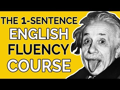 The 1-Sentence English Fluency Course - How To Speak English Like A Native