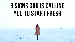 God Is Giving You a Fresh Start If . . .
