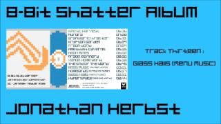 8-bit Shatter Album - #13 Glass Halls (Menu Music)