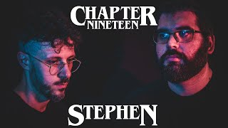 Chapter Nineteen - Stephen (official music video)