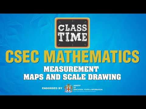 CSEC Mathematics - Measurement – Maps and Scale Drawing - March 24 2021