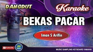Download Bekas Pacar [ Karaoke Lirik Dangdut ]  No Vocal│Imam S Arifin