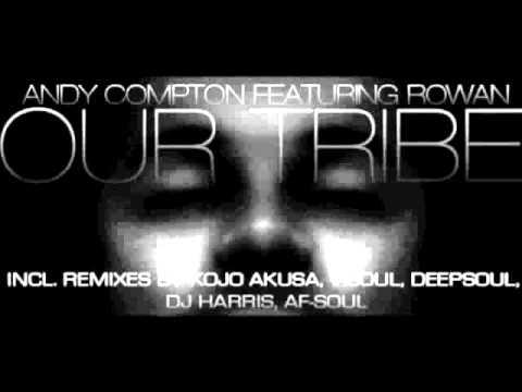 Andy Compton Feat. Rowan - Our Tribe (Kojo Akusa Remix)