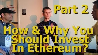 Vitalik Buterin Interview #2 - How & Why You Should Invest In Ethereum? - By Tai Zen