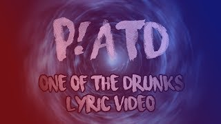 Panic! At The Disco: One Of The Drunks (Lyric Video)