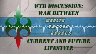WTR War of  Current vs Future Lifestyle
