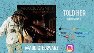 Darrick Wayne Jr - Told her