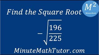 Find The Square Root 196 225 To calculate the square root of a negative number, find the square root of the same positive number and multiply by i. find the square root 196 225