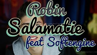 Robin - Salamatie feat. Softengine (LYRICS/SANAT)