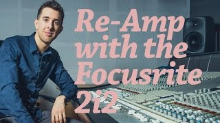 how to re amp with the focusrite scarlett 2i2   re amp with your focusrite scarlett 2i2