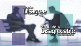 TCCWOC - How to Disagree Without Being Disagreeable