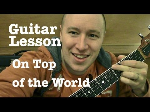 On Top of the World- Guitar Lesson- Imagine Dragons (Todd Downing)