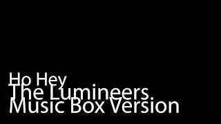 Ho Hey (Music Box Version) - The Lumineers