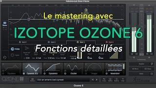 tutoriel mastering izotope ozone 6 fonctions dtailles franais
