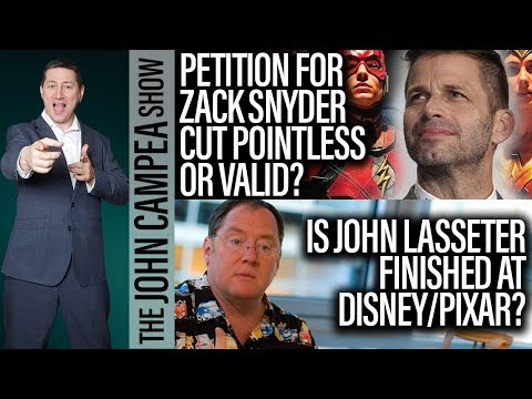 Justice League's Zack Snyder Cut Petition, Is John Lasseter Out? - The John Campea Show