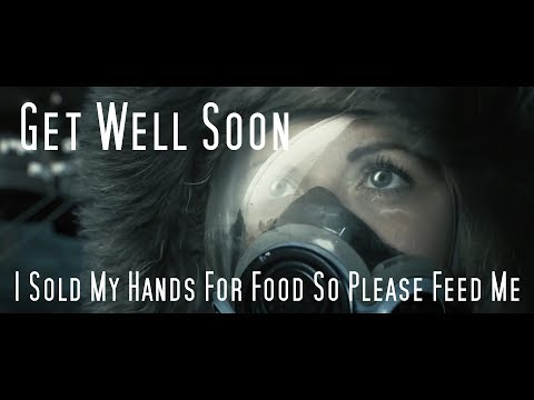 Get Well Soon - I Sold My Hands For Food So Please Feed Me mp3