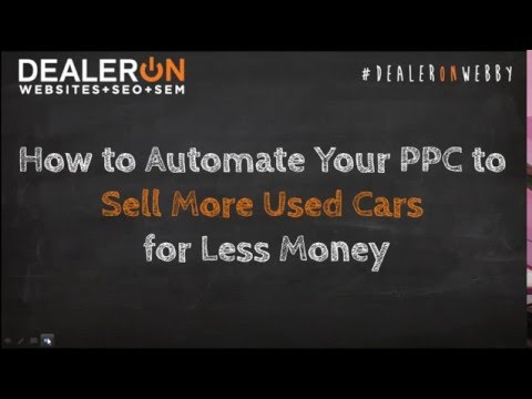 How to Automate Your PPC to Sell More Used Cars for Less Money