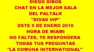 DIEGO DIBOS CHAT EN VIVO , EN EL PALTALK SALA CLUB DIVAS VIP, 5 DE ENERO 7PM HORA MIAMI