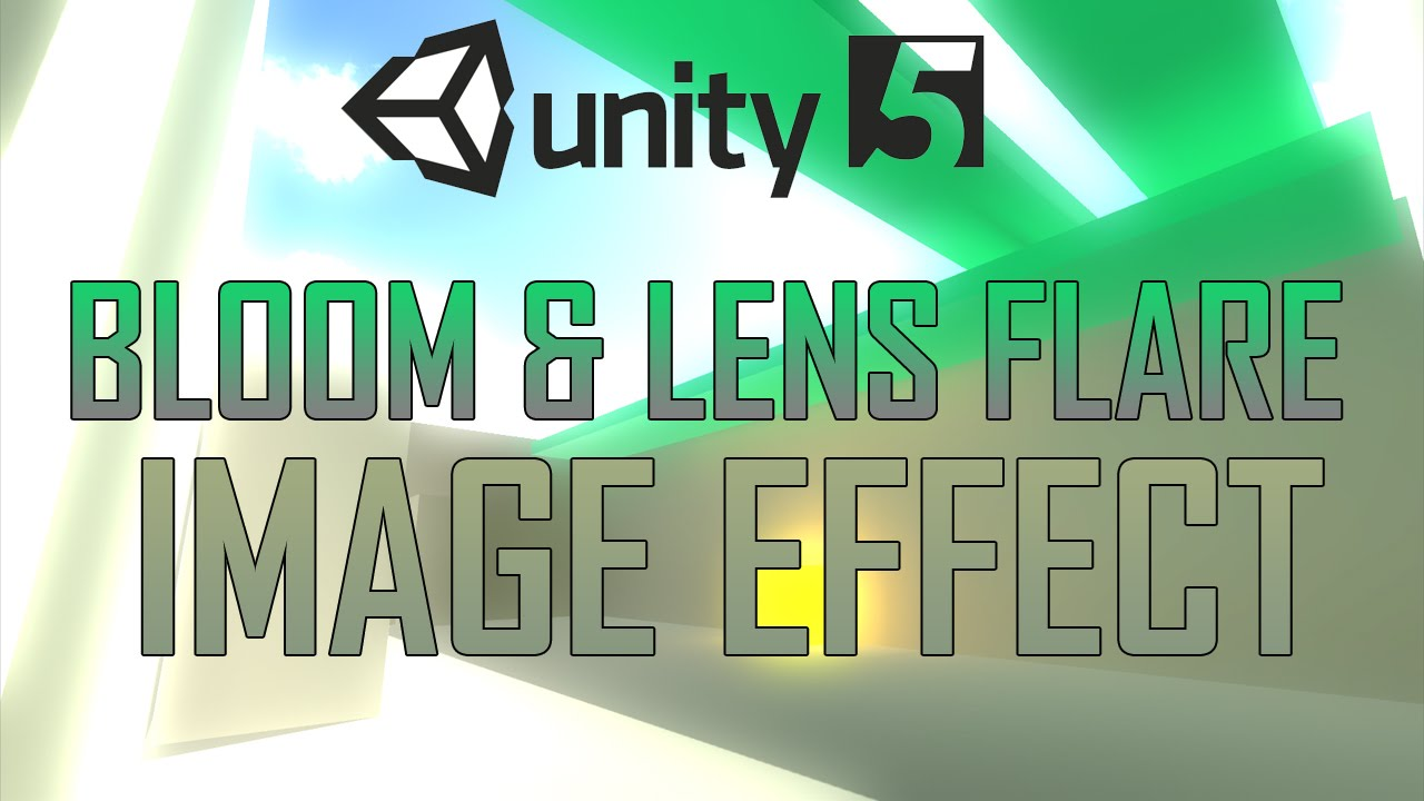 Using Bloom & Lens Flare Image Effects in Unity 5