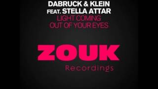 Dabruck & Klein feat. Stella Attar - Light coming out of your Eyes