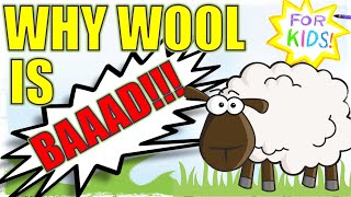 Why Wool Is BAAAD! [For Kids!]