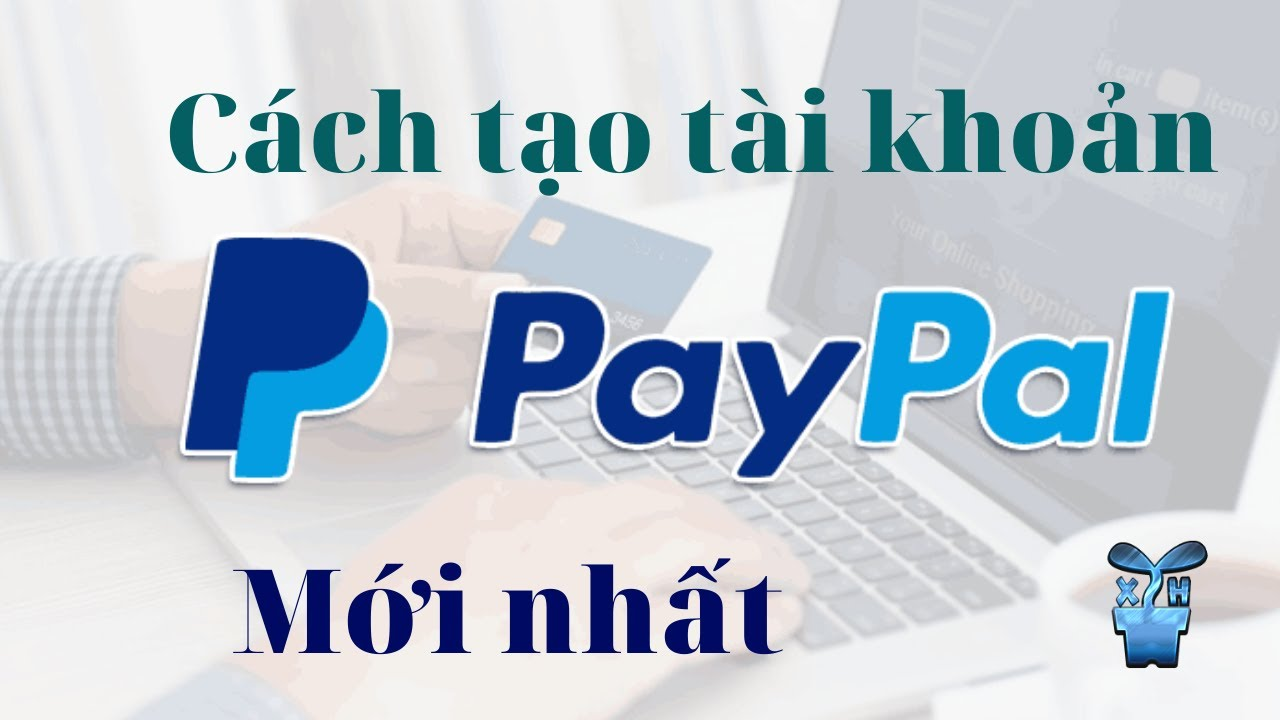 Cách tạo tài khoản PayPal giao diện mới – Đăng ký Paypal 2020