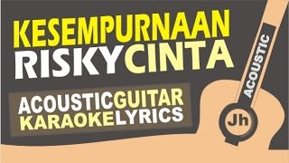 Video Risky - Kesempurnaan Cinta ( Acoustic Guitar Karaoke ) download MP3, 3GP, MP4, WEBM, AVI, FLV Agustus 2017