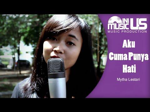 Mytha Lestari - Aku Cuma Punya Hati ( cover by Neli & Dika )